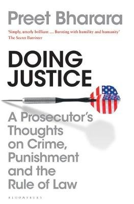 Doing Justice - A Prosecutor's Thoughts on Crime, Punishment and the Rule of Law (Hardcover): Preet Bharara