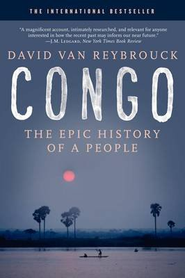Congo - The Epic History of a People (Paperback): David van Reybrouck