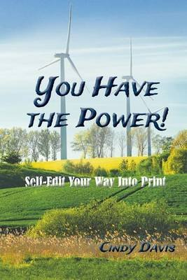 You Have the Power - Sellf Edit You Way Into Print (Paperback): Cindy Davis