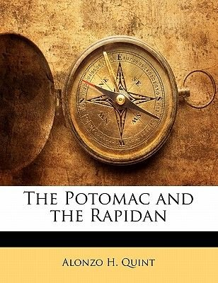 The Potomac and the Rapidan (Paperback): Alonzo Hall Quint