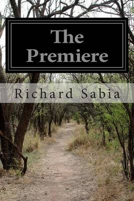 The Premiere (Paperback): Richard Sabia