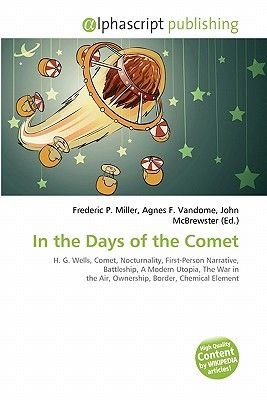 In the Days of the Comet (Paperback): Frederic P. Miller, Agnes F. Vandome, John McBrewster