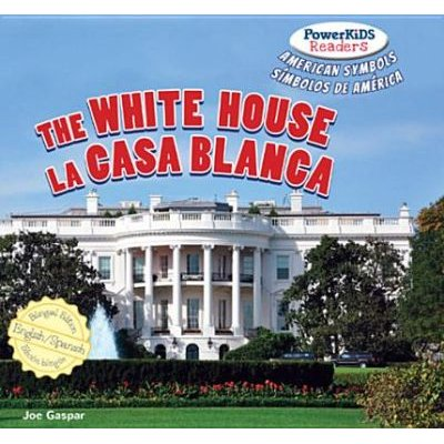 The White House / La Casa Blanca (Electronic book text): Joe Gaspar