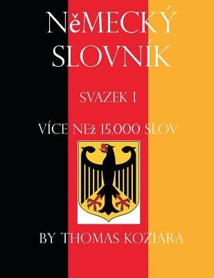 Nemecky Slovnik - Svazek I (Czech, English, Paperback): Thomas Koziara