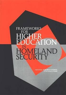 Frameworks for Higher Education in Homeland Security (Electronic book text): National Research Council, National Research...