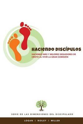 Haciendo Discipulos - Haciendo Mas y Mejores Seguidores de Cristo Al Vivir La Gran Comision (Spanish, Paperback): Robert E...