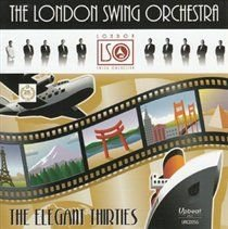 The London Swing Orchestra - The Elegant Thirties (CD): The London Swing Orchestra