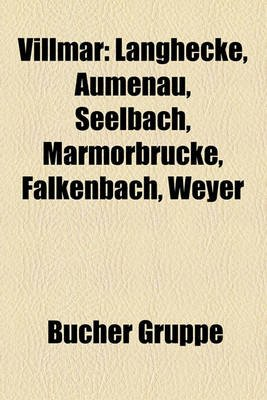 Villmar - Langhecke, Aumenau, Seelbach, Marmorbrucke, Falkenbach, Weyer (English, German, Paperback): Bucher Gruppe