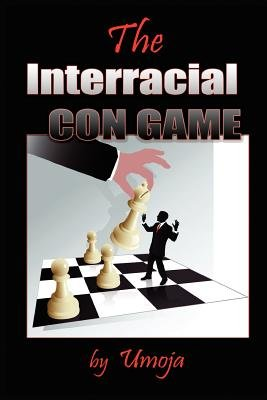 The Interracial Con Game (Paperback): Umoja