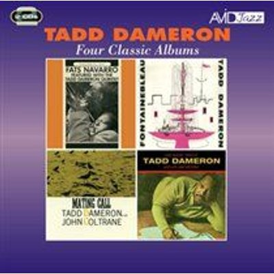 Tadd Dameron - Four Classic Albums (Fats Navarro Featured/Fontainebleau/Mating Call/The Magic Touch) (CD): Tadd Dameron