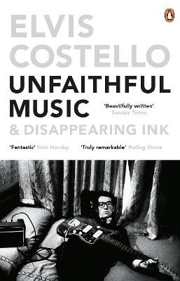 Unfaithful Music & Disappearing Ink (Paperback): Elvis Costello