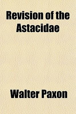Revision of the Astacidae (Paperback): Walter Paxon
