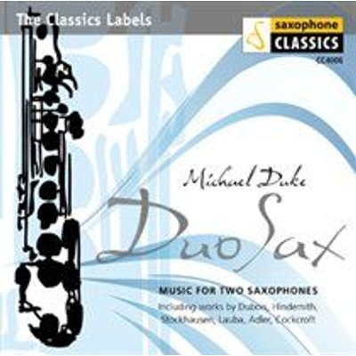 Various Artists - Michael Duke: Duo Sax (Music for Two Saxophones) (CD): Michael Duke, Barry Cockcroft, Pierre Max Dubois, Paul...