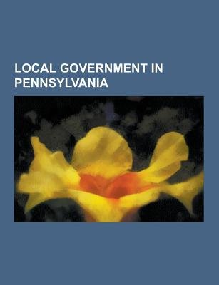 Local Government in Pennsylvania - County Law Enforcement Agencies of Pennsylvania, Fire Departments in Pennsylvania,...