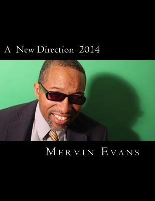 A New Direction 2014 (Paperback): Mervin Evans