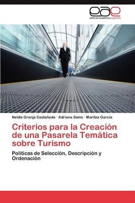 Criterios Para La Creacion de Una Pasarela Tematica Sobre Turismo (Spanish, Paperback): Granja Castaneda Neldis, Sainz Adriana,...
