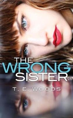 The Wrong Sister (Standard format, CD): T. E. Woods