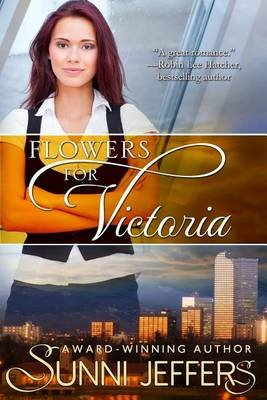 Flowers for Victoria (Paperback): Sunni Jeffers