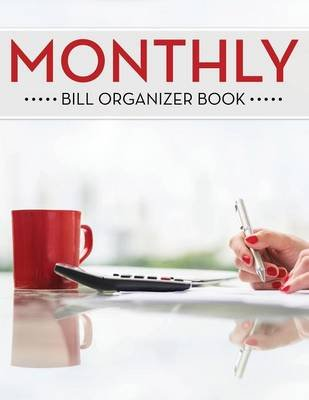 Monthly Bill Organizer Book (Paperback): Speedy Publishing LLC