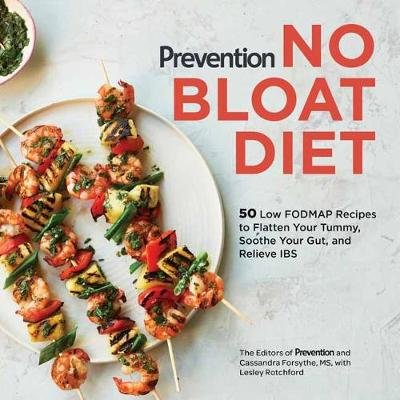 No Bloat Diet - 50 Low-FODMAP Recipes to Flatten Your Tummy, Soothe Your Gut, and Relieve IBS (Paperback): Editors of...