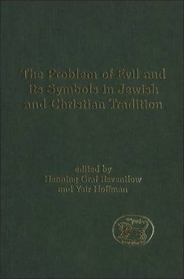 The Problem of Evil and Its Symbols in Jewish and Christian Tradition (Hardcover): Henning Reventlow, Yair Hoffman
