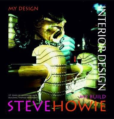Interior Design, My Design My Build (Paperback): Steve Howie