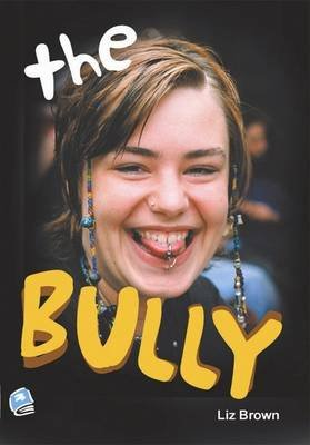 The Bully (Paperback): Liz Brown