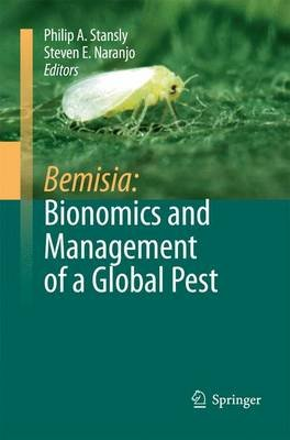 Bemisia: Bionomics and Management of a Global Pest (Paperback, 2010 ed.): Philip A. Stansly, Steven E. Naranjo