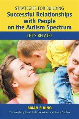 Strategies for Building Successful Relationships with People on the Autism Spectrum - Let's Relate! (Electronic book...