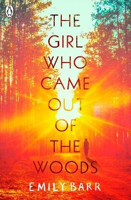 The Girl Who Came Out of the Woods (Paperback): Emily Barr