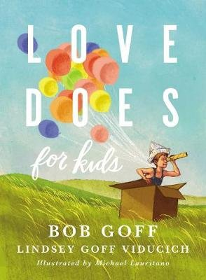 Love Does for Kids (Hardcover): Bob Goff, Lindsey Goff Viducich