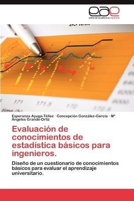 Evaluacion de Conocimientos de Estadistica Basicos Para Ingenieros. (Spanish, Paperback): Esperanza Ayuga-T Llez, Concepci N....