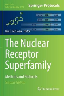 The Nuclear Receptor Superfamily - Methods and Protocols (Hardcover, 2nd ed. 2016): Iain J. McEwan