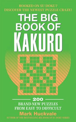 The Big Book of Kakuro (Paperback): Mark Huckvale