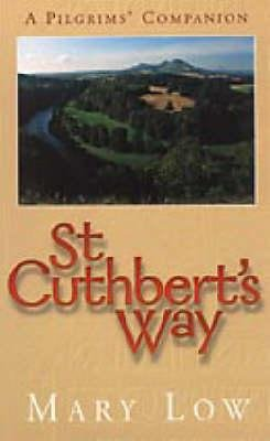 St. Cuthbert's Way - A Pilgrim's Companion (Hardcover): Mary Low