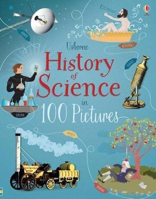 History of Science in 100 Pictures (Hardcover): Abigail Wheatley