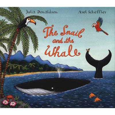 The Snail and the Whale (Hardcover): Julia Donaldson