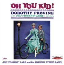 Dorothy Provine - Oh You Kid!/Joe 'Fingers' Carr and His Swingin' String Band! (CD): Dorothy Provine, Joe...