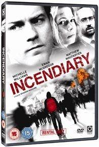 Incendiary (DVD): Michelle Williams, Ewan McGregor, Matthew Macfadyen, Sidney Johnston, Jonathan Andrews, Sasha Behar, Gavin...