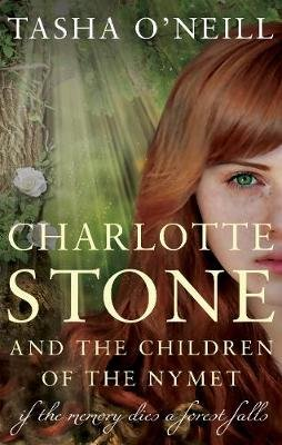 Charlotte Stone and the Children of the Nymet (Paperback, UK ed.): Tasha O'Neill