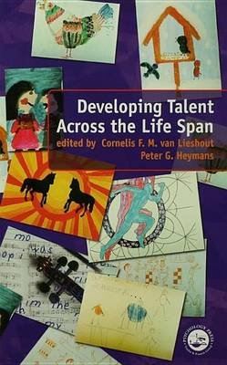 Developing Talent Across the Lifespan (Electronic book text): Peter Heymans