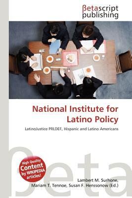 National Institute for Latino Policy (Paperback): Lambert M. Surhone, Mariam T. Tennoe, Susan F. Henssonow
