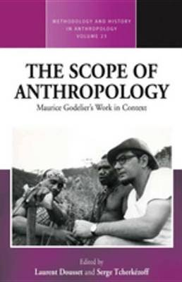 The Scope of Anthropology - Maurice Godelier's Work in Context (Electronic book text): Laurent Dousset, Serge Tcherkezoff