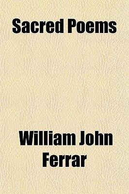 Sacred Poems (Paperback): William John Ferrar