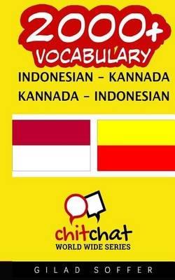 2000+ Indonesian - Kannada Kannada - Indonesian Vocabulary (Indonesian, Paperback): Gilad Soffer