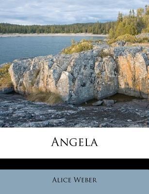 Angela (Paperback): Alice Weber
