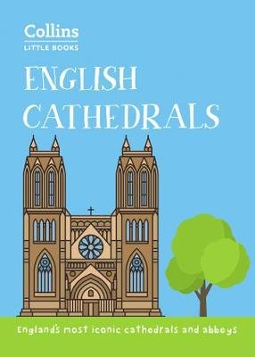 English Cathedrals - England'S Magnificent Cathedrals and Abbeys (Paperback, Edition): Historic Uk, Collins Books