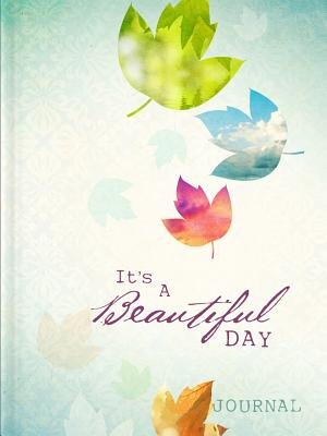 It's a Beautiful Day (Hardcover): Ellie Claire