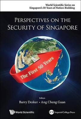 Perspectives On The Security Of Singapore: The First 50 Years (Hardcover): Barry Desker, Cheng Guan Ang