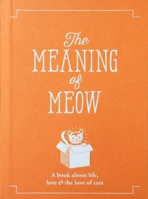 The Meaning of Meow (Paperback): Allegra Strategies
